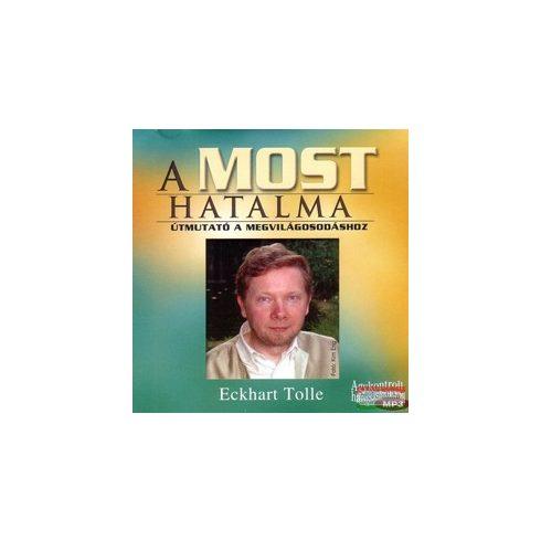 Eckhart Tolle - A most hatalma - Hangoskönyv
