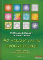 Dr. Edwin L. Clonts, Dr. Nicholas C. Demetry - Az arkangyalok gyógyító ereje