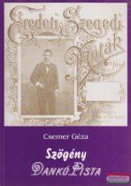 Csemer Géza - Szögény Dankó Pista