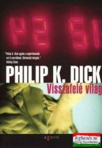 Philip K. Dick - Visszafelé világ