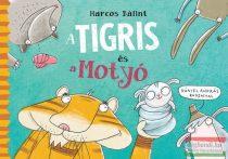 Harcos Bálint - Dániel András - A Tigris és a Motyó