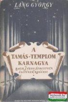 Láng György - A Tamás-templom karnagya I-III. (Bach János Sebestyén életének regénye)