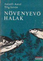 Antalfi Antal, Tölg István - Növényevő halak