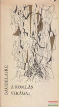 Charles Baudelaire - A Romlás virágai