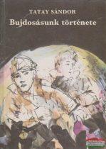 Tatay Sándor - Bujdosásunk története