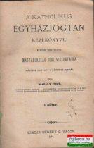 A katholikus egyházjogtan kézi könyve, különös tekintettel Magyarország jogi viszonyaira I-II.