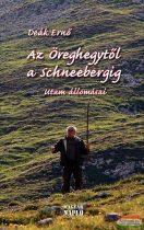 Deák Ernő - Az Öreghegytől a Schneebergig - Utam állomásai
