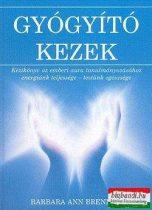 Barbara Ann Brennan - Gyógyító kezek - Kézikönyv az emberi aura tanulmányozásához