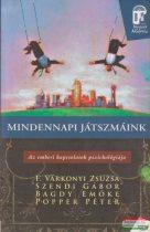 F. Várkonyi Zsuzsa, Szendi Gábor, Bagdy Emőke, Popper Péter - Mindennapi játszmáink