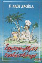 F. Nagy Angéla - Egyszemélyes szakácskönyv