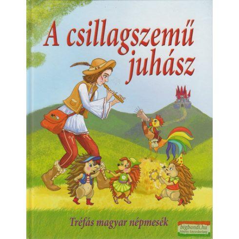 Nagy Éva -  A csillagszemű juhász - Tréfás magyar népmesék