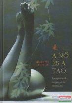 Maitreyi D. Piontek - A nő és a tao - Energiamunka, öngyógyítás, szexualitás