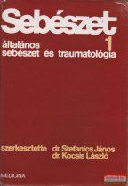 Dr. Stefanics János - Dr. Kocsis László szerk. -  Sebészet 1. - Általános sebészet és traumatológia