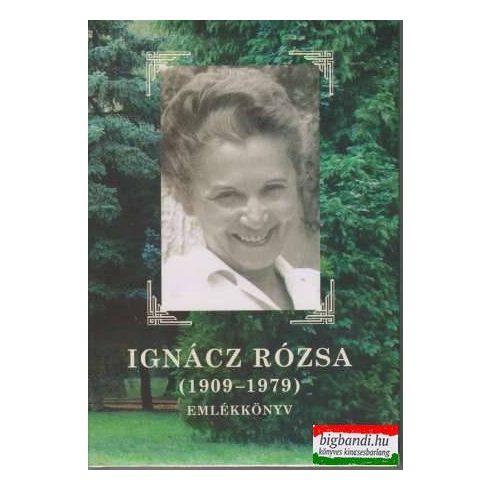 Ignácz Rózsa (1909-1979) emlékkönyv