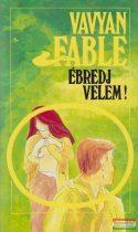 Vavyan Fable - Ébredj velem!