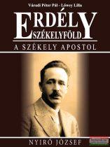 Erdély-Székelyföld - A székely apostol