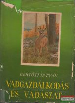 Dr. Bertóti István - Vadgazdálkodás és vadászat