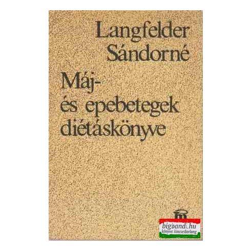 Langfelder Sándorné - Máj- és epebetegek diétáskönyve