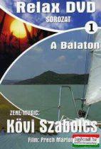 Kövi Szabolcs: A Balaton - Relax DVD 1.