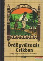 Hunyadi Csaba Zsolt szerk. - Ördögváltozás Csíkban