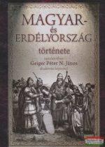 Geiger Péter N. János - Magyar- és Erdélyország története rajzolatokban