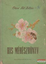 Örösi Pál Zoltán - Kis méhészkönyv