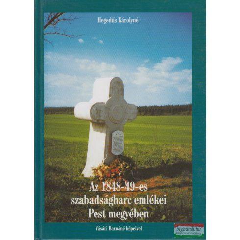 Hegedűs Károlyné - Az 1848-49-es szabadságharc emlékei Pest megyében