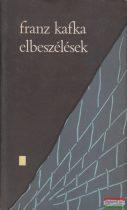 Franz Kafka - Elbeszélések