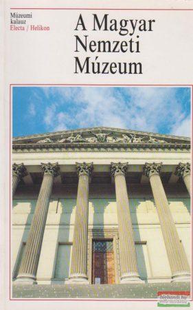 A Magyar Nemzeti Múzeum - Múzeumi kalauz