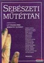 Littmann Imre-Berentey György szerk. - Sebészeti műtéttan