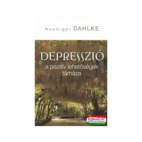 Ruediger Dahlke - Depresszió - a pozitív lehetőségek tárháza