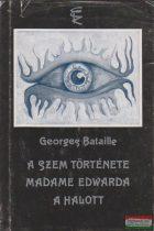 Georges Bataille - A szem története / Madame Edwarda / A halott
