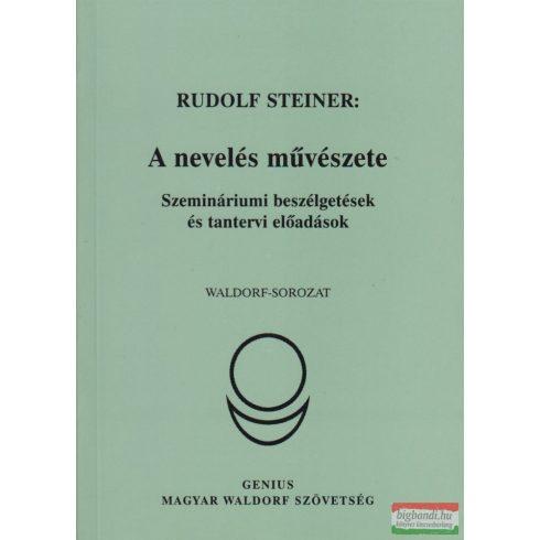 Rudolf Steiner - A nevelés művészete - szemináriumi beszélgetések és tantervi előadások