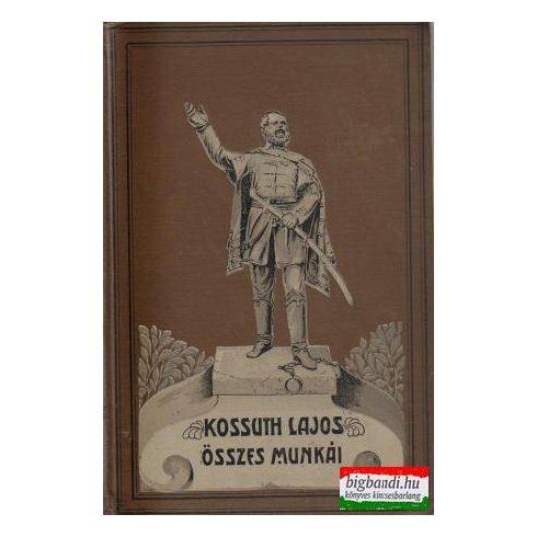 Kossuth Lajos összes munkái XIII. kötet: Kossuth Lajos hirlapi czikkei - második kötet