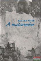 Müller Péter - A madárember