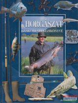 Hervé Chaumeton szerk. - A horgászat gyakorlati kézikönyve