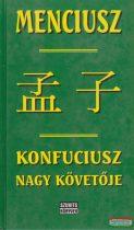 Tőkei Ferenc szerk. - Menciusz - Konfuciusz nagy követője