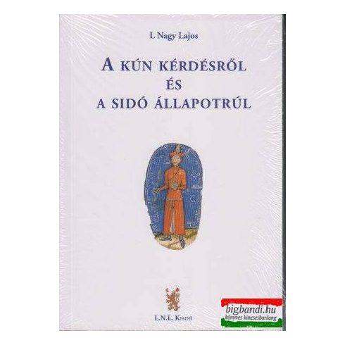 L. Nagy Lajos - A Kún kérdésről és a Sidó állapotrúl