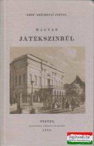 Gróf Széchenyi István - Magyar játékszinrül (reprint)
