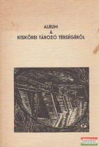 Kovács S., B. Tóth M., Bancsi I., Botos M., Fehér F. - Album a Kiskörei tározó térségéről