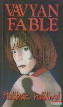 Vavyan Fable - Halálnak halálával
