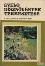 Dr. Nagy Béla szerk. - Évelő dísznövények termesztése