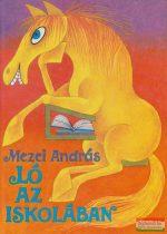 Mezei András - Ló az iskolában
