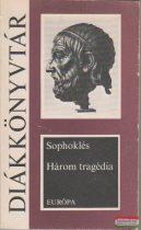Sophoklés - Három tragédia