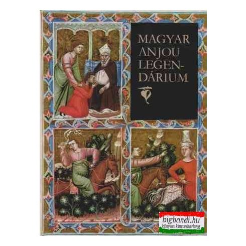 Magyar Anjou legendárium (hasonmás kiadás)