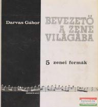 Darvas Gábor - Bevezető a zene világába 5. - Zenei formák