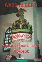 Wass Albert - Zsoltár és trombitaszó / Örökösök