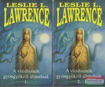 Leslie L. Lawrence - A vízidisznók gyöngyökről álmodnak 1-2.