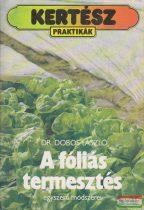 Dr. Dobos László - A fóliás termesztés egyszerű módszerei