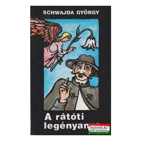Schwajda György - A rátóti legényanya